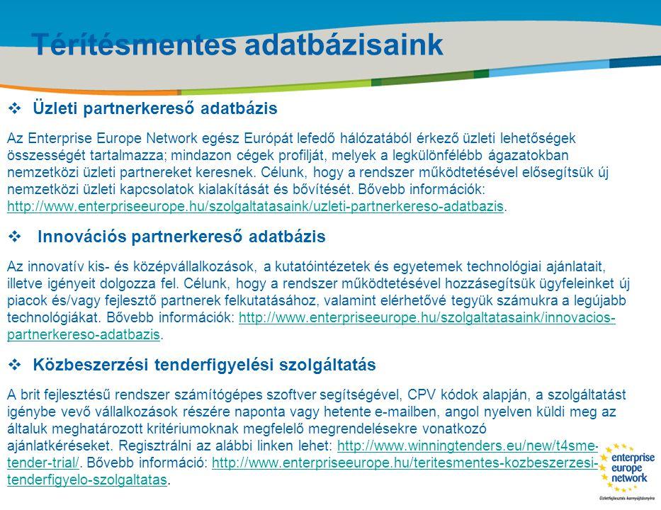 Title of the presentation | Date |‹#› Térítésmentes adatbázisaink  Üzleti partnerkereső adatbázis Az Enterprise Europe Network egész Európát lefedő h
