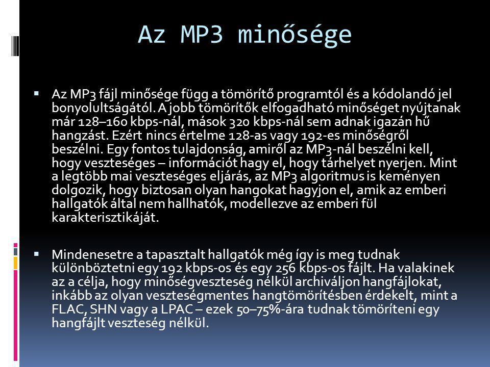  Az MP3 fájl minősége függ a tömörítő programtól és a kódolandó jel bonyolultságától. A jobb tömörítők elfogadható minőséget nyújtanak már 128–160 kb