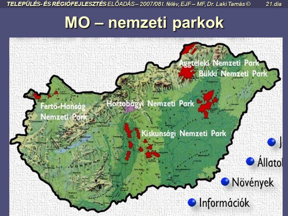 MO MO Nemzeti Parkok • Hortobágyi Nemzeti Park 1973 805,49 • Kiskunsági Nemzeti Park 1975 567,61 • Bükki Nemzeti Park 1977 402,63 • Aggteleki Nemzeti