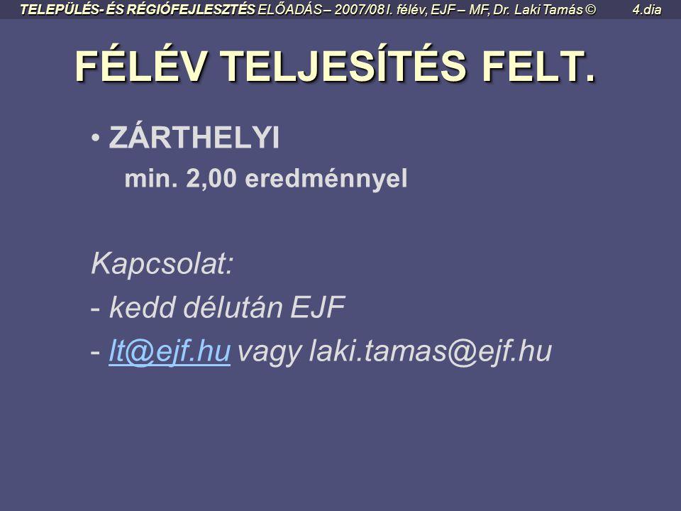 PROJEKTMUNKA TELEPÜLÉS- ÉS RÉGIÓFEJLESZTÉS ELŐADÁS – 2007/08 I.