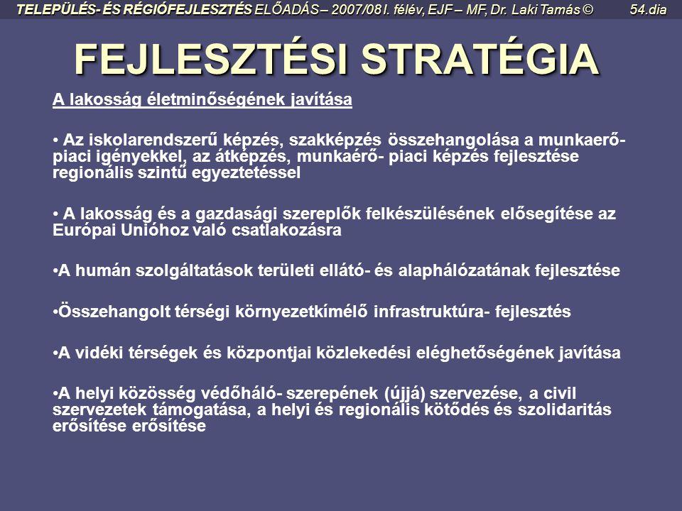FEJLESZTÉSI STRATÉGIA FEJLESZTÉSI STRATÉGIA A gazdaság versenyképességének javítása • A gazdasági szerkezet diverzifikálása (elsősorban az egyoldalú m
