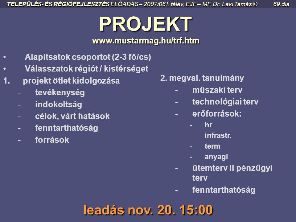 PROJEKT www.mustarmag.hu/trf.htm PROJEKT www.mustarmag.hu/trf.htm 1.projekt ötlet kidolgozása -tevékenység -indokoltság -célok, várt hatások -fenntart