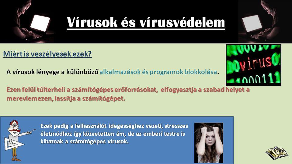 Vírusok és vírusvédelem Mi is az a számítógépes vírus.