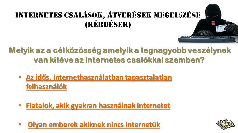 • Hamis e-mailek • Nem biztonságos oldalak • Jelszólopások Ezek azok a veszélyek, amikbe nagyon sok tapasztalatlan felhasználó belesétál.