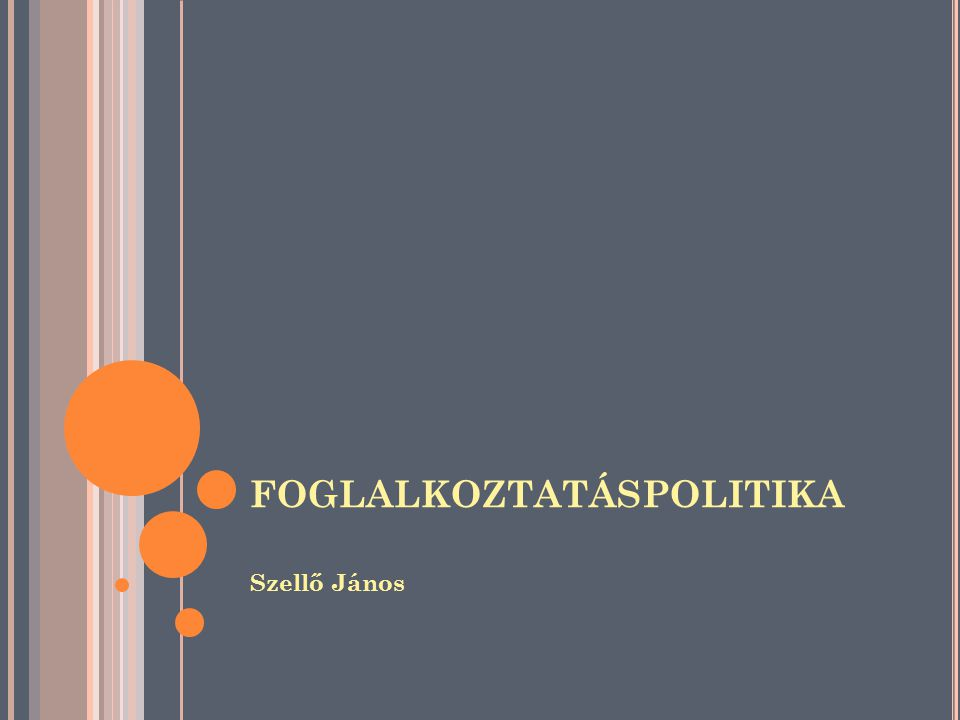 IRODALOM Halmos Csaba (2006):Az Európai Unió Foglalkoztatási Stratégiája.
