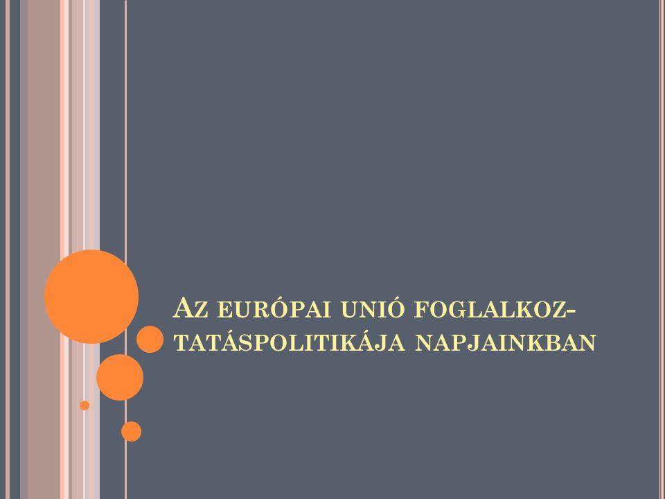A Z EURÓPAI UNIÓ FOGLALKOZ - TATÁSPOLITIKÁJA NAPJAINKBAN