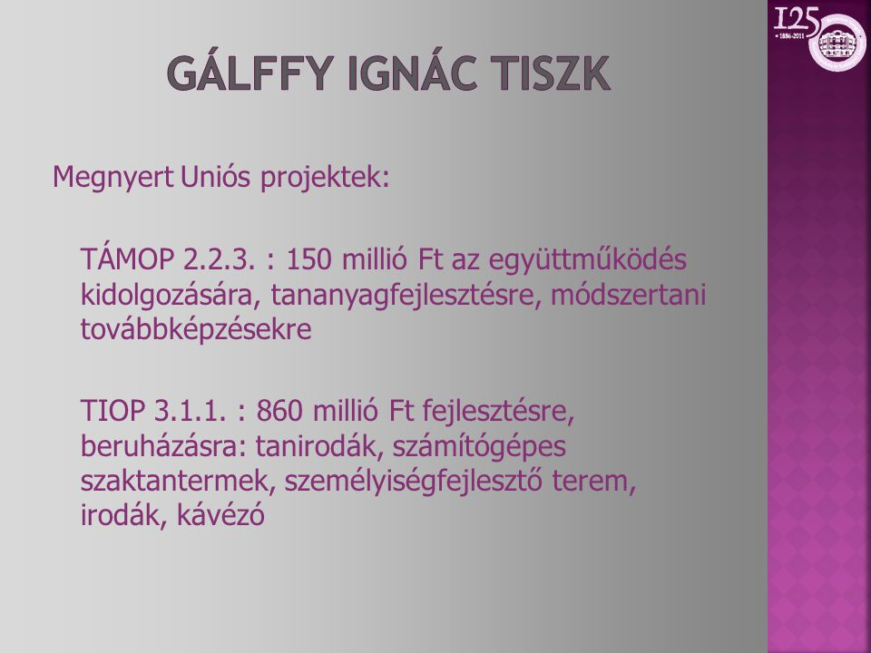 Megnyert Uniós projektek: TÁMOP 2.2.3.