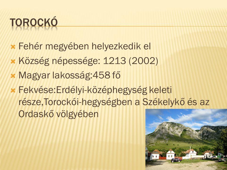  Fehér megyében helyezkedik el  Község népessége: 1213 (2002)  Magyar lakosság:458 fő  Fekvése:Erdélyi-középhegység keleti része,Torockói-hegységben a Székelykő és az Ordaskő völgyében