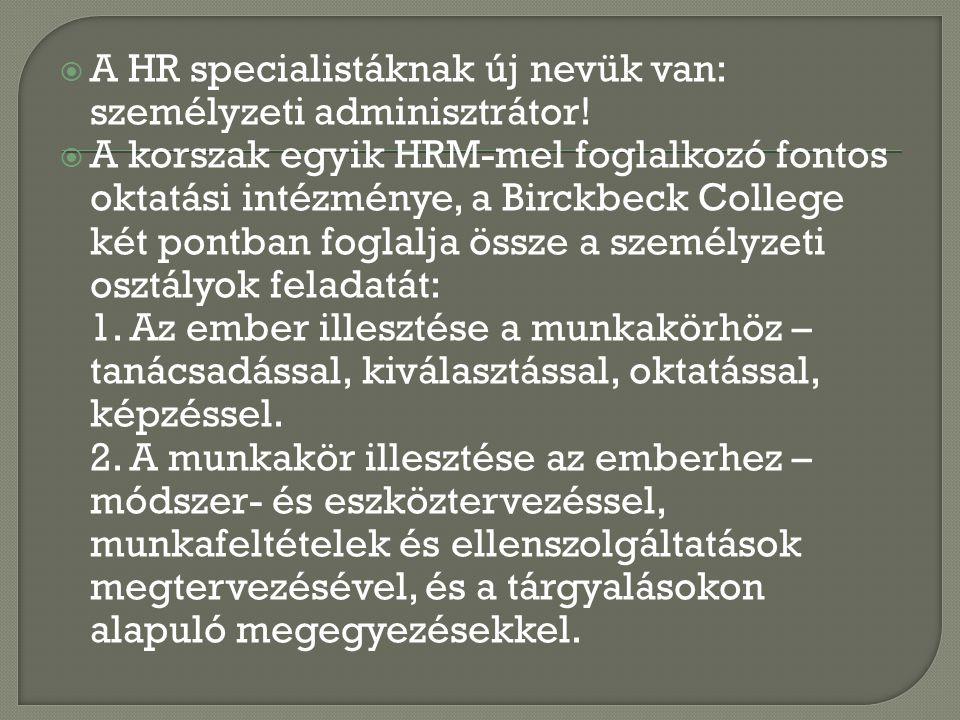  A HR specialistáknak új nevük van: személyzeti adminisztrátor!  A korszak egyik HRM-mel foglalkozó fontos oktatási intézménye, a Birckbeck College