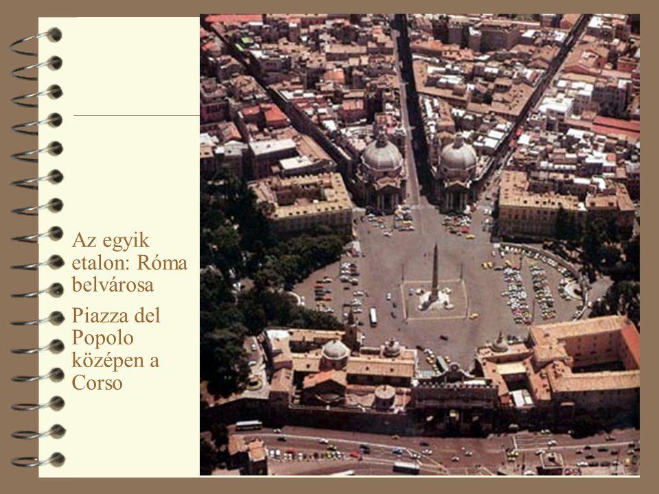 19 Az egyik etalon: Róma belvárosa Piazza del Popolo középen a Corso