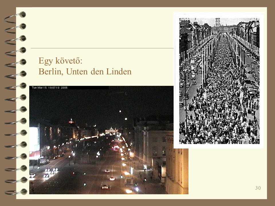 30 Egy követő: Berlin, Unten den Linden