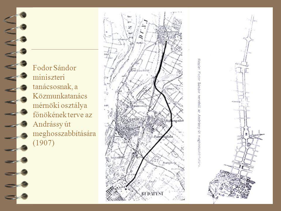 44 Fodor Sándor miniszteri tanácsosnak, a Közmunkatanács mérnöki osztálya főnökének terve az Andrássy út meghosszabbítására (1907)