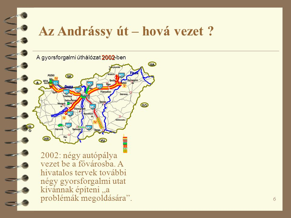 6 2002: négy autópálya vezet be a fővárosba.