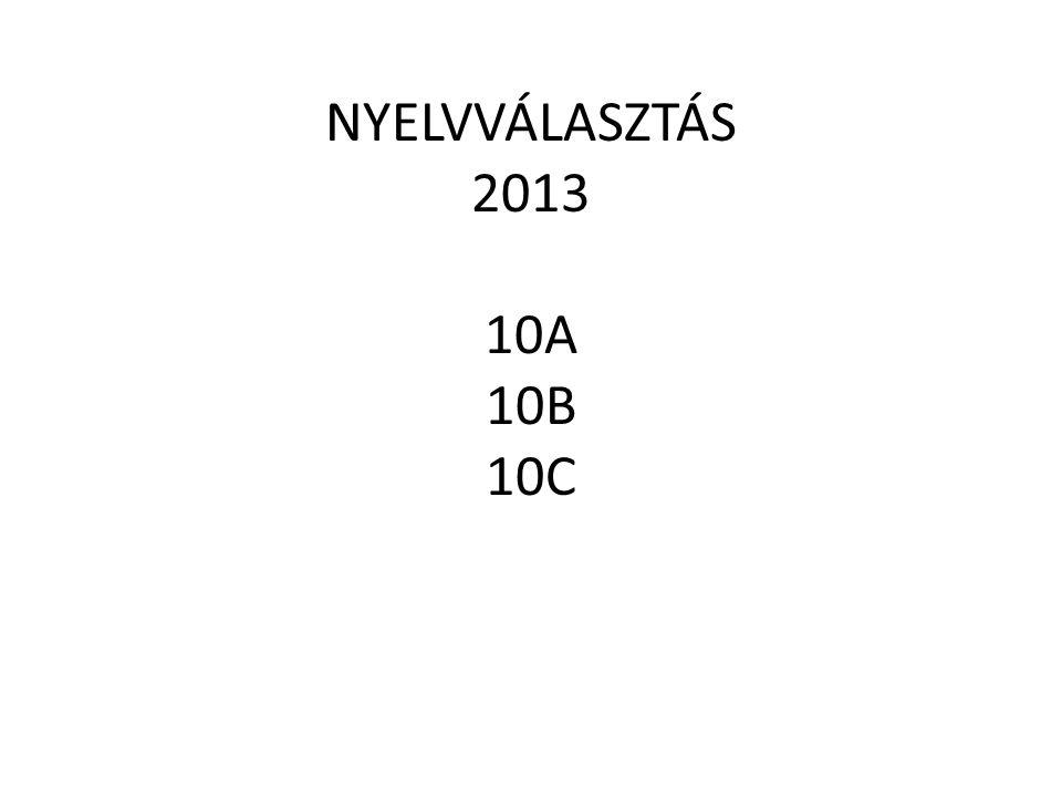 NYELVVÁLASZTÁS 2013 10A 10B 10C