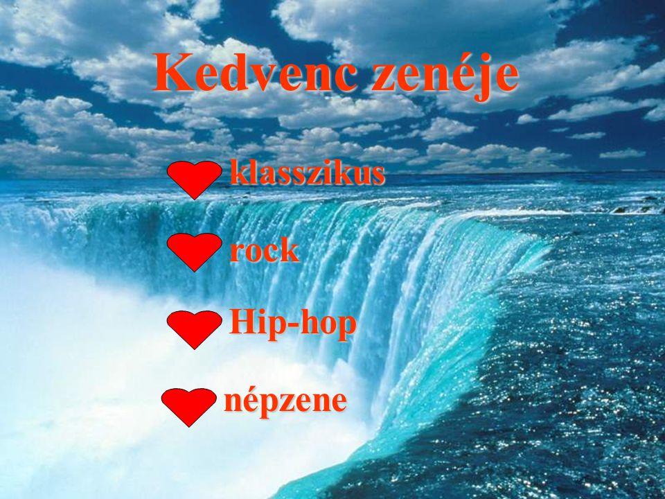 Kedvenc zenéje klasszikus rock Hip-hop népzene