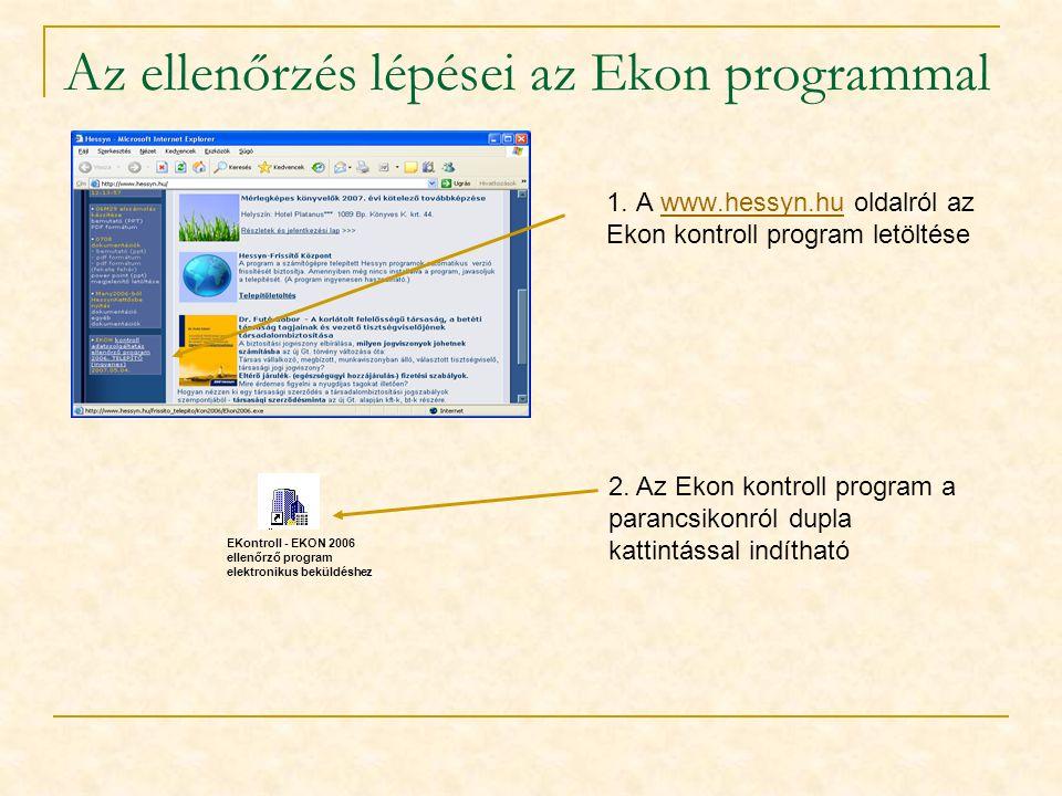 Az ellenőrzés lépései az Ekon programmal 1. A www.hessyn.hu oldalról az Ekon kontroll program letöltésewww.hessyn.hu 2. Az Ekon kontroll program a par