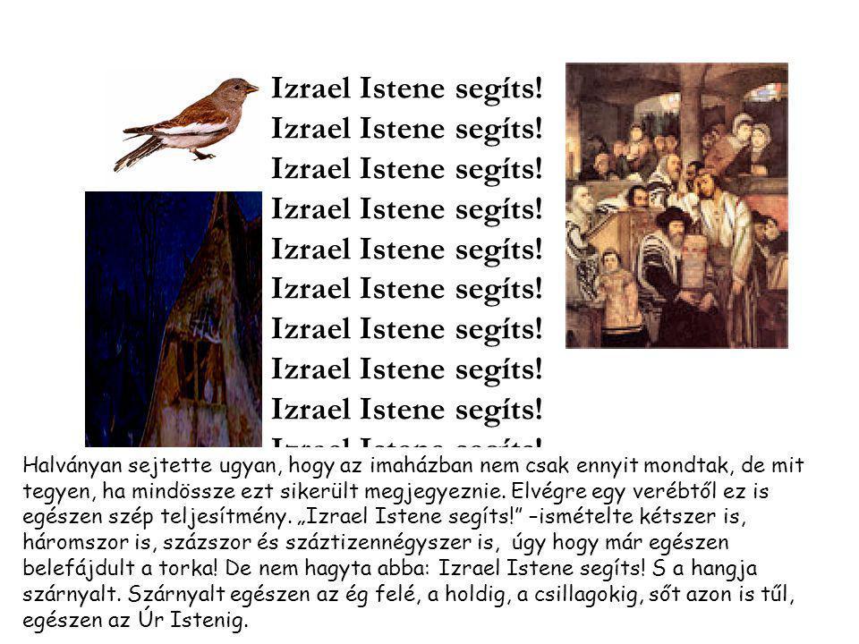 Izrael Istene segíts.Izrael Istene segíts. Izrael Istene segíts.