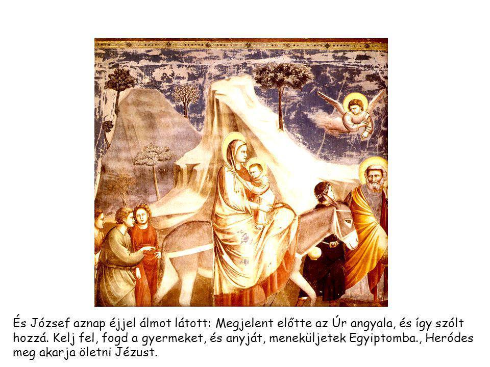És József aznap éjjel álmot látott: Megjelent előtte az Úr angyala, és így szólt hozzá.
