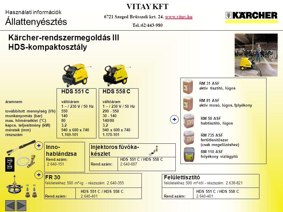 Használati információk Állattenyésztés VITAY KFT 6721 Szeged Brüsszeli krt. 24. www.vitay.huwww.vitay.hu Tel.:62/443-980 Kärcher-rendszermegoldás III