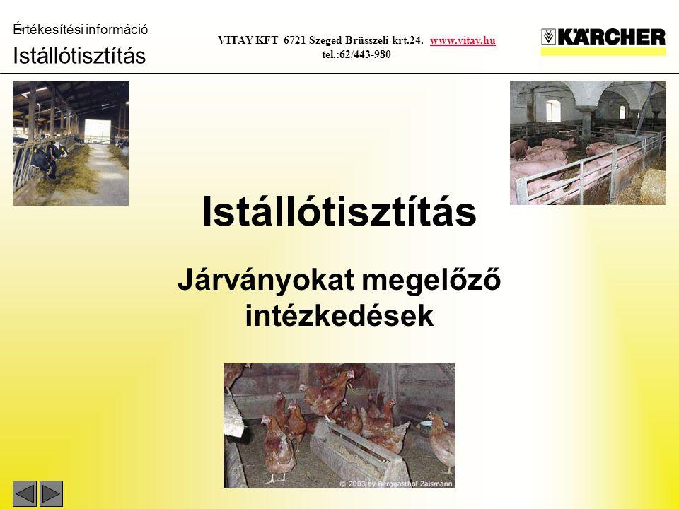 Értékesítési információ Istállótisztítás VITAY KFT 6721 Szeged Brüsszeli krt.24. www.vitay.hu tel.:62/443-980www.vitay.hu Istállótisztítás Járványokat