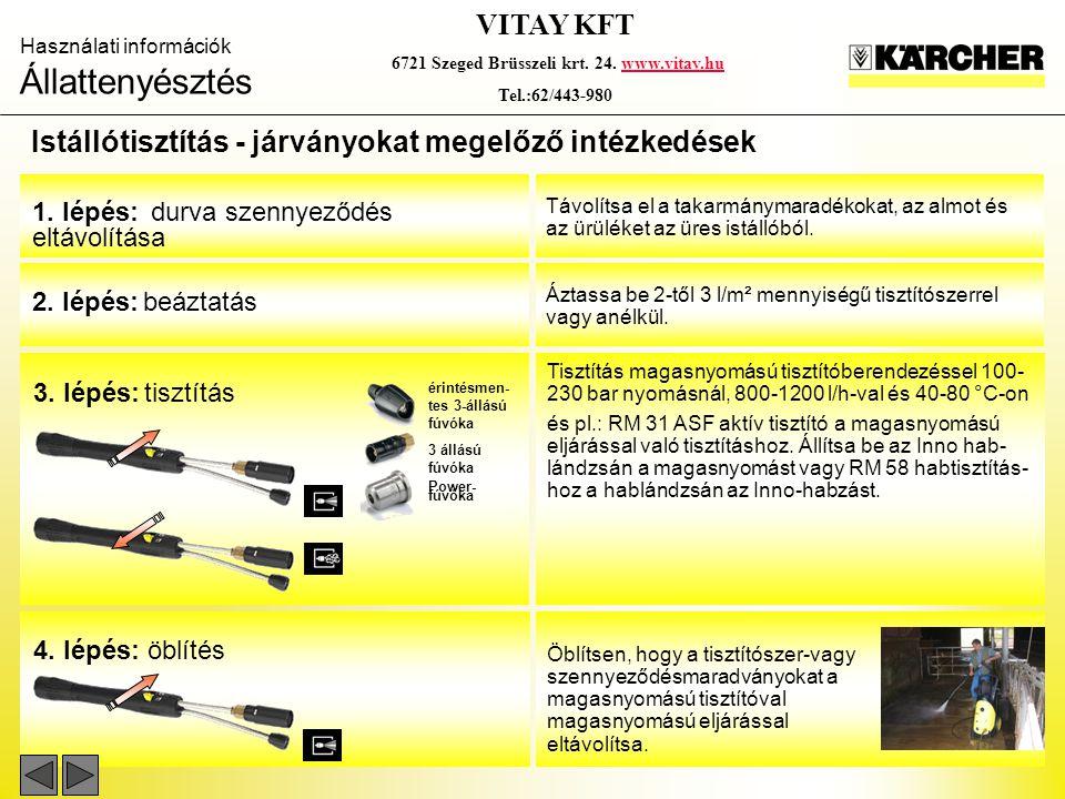 Használati információk Állattenyésztés VITAY KFT 6721 Szeged Brüsszeli krt.