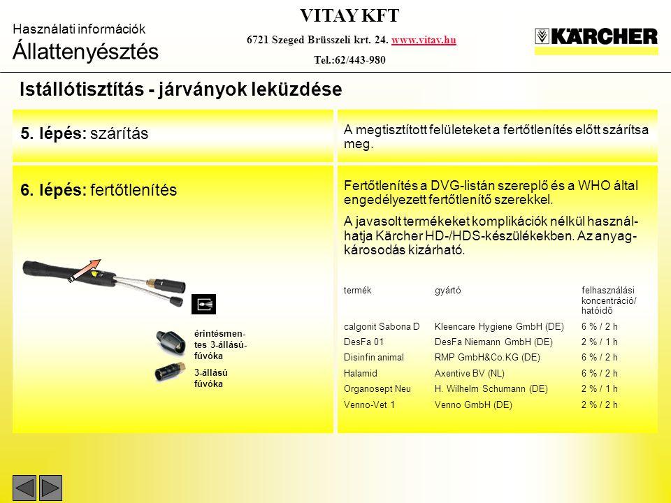 Használati információk Állattenyésztés VITAY KFT 6721 Szeged Brüsszeli krt. 24. www.vitay.huwww.vitay.hu Tel.:62/443-980 Istállótisztítás - járványok
