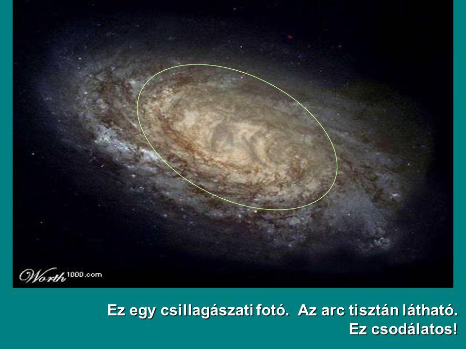 Ez egy csillagászati fotó. Az arc tisztán látható. Ez csodálatos!