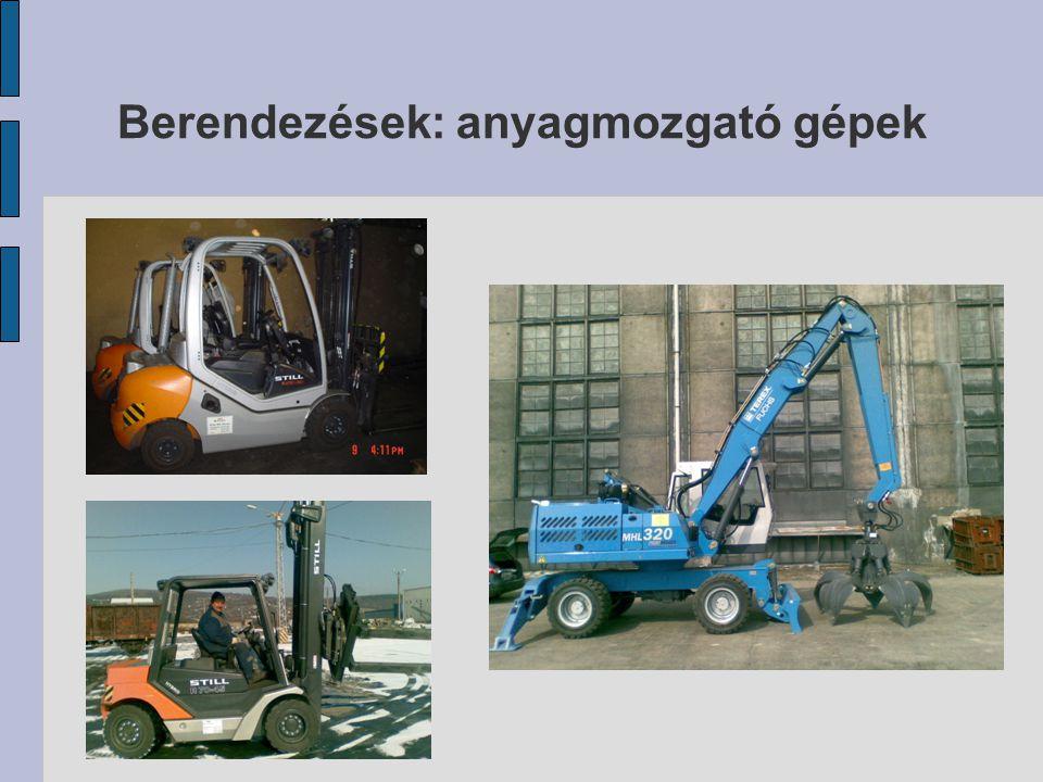 Berendezések: anyagmozgató gépek