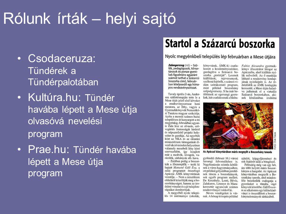 Rólunk írták – helyi sajtó •Csodaceruza: Tündérek a Tündérpalotában •Kultúra.hu: Tündér havába lépett a Mese útja olvasóvá nevelési program •Prae.hu: