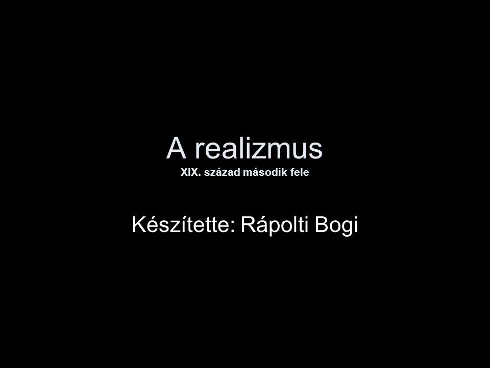 •Realista festészet: nagy hasonlóság a kép és a valóság között (konvekciók, normák) •Klasszicizmus, romantika ↔ realizmus •Realista hajlam •Technikai vívmányok (1819.