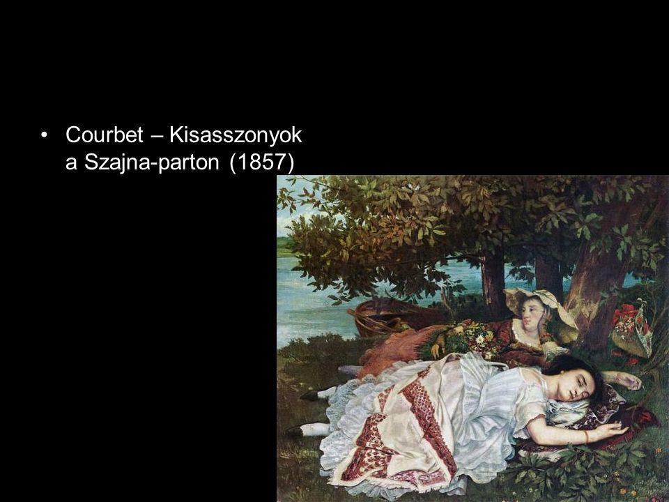 •Courbet – Kisasszonyok a Szajna-parton (1857)