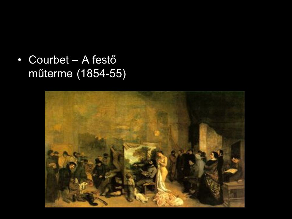 •Courbet – A festő műterme (1854-55)