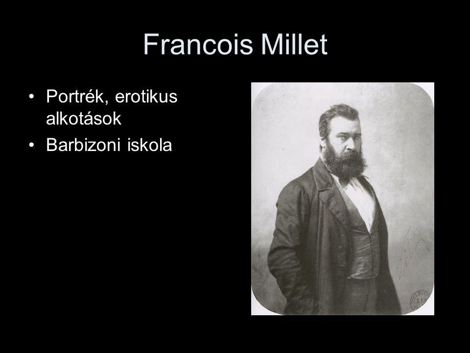 Francois Millet •Portrék, erotikus alkotások •Barbizoni iskola
