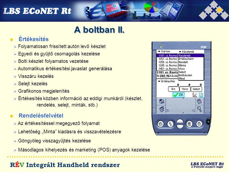 """RÉV Integrált Handheld rendszer A boltban II. n Értékesítés n Rendelésfelvétel  Az értékesítéssel megegyező folyamat  Lehetőség """"Minta"""" kiadásra és"""