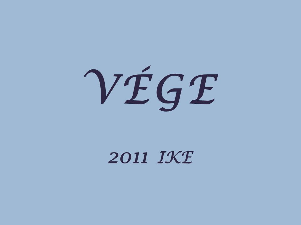 VÉGE 2011 IKE