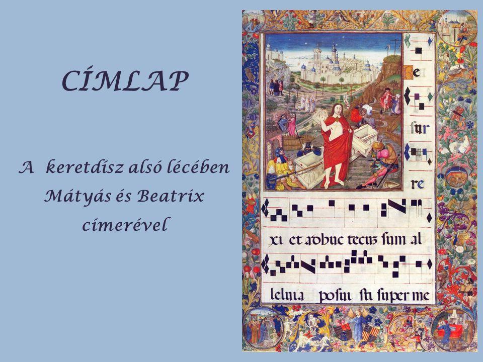 CÍMLAP A keretdísz alsó lécében Mátyás és Beatrix címerével