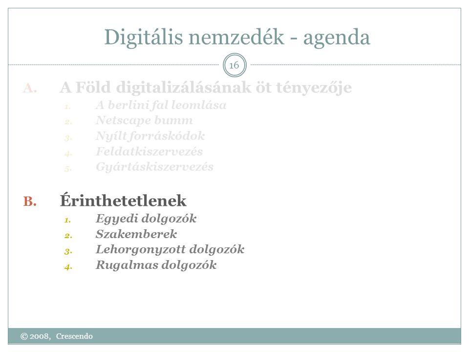 Digitális nemzedék - agenda A. A Föld digitalizálásának öt tényezője 1.
