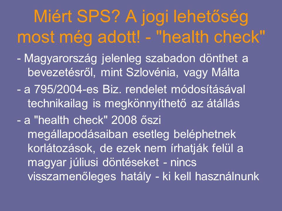 Miért SPS? A jogi lehetőség most még adott! -