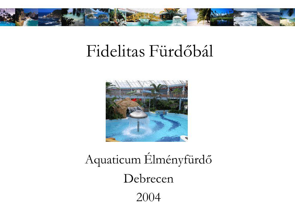 Fidelitas Fürdőbál Aquaticum Élményfürdő Debrecen 2004