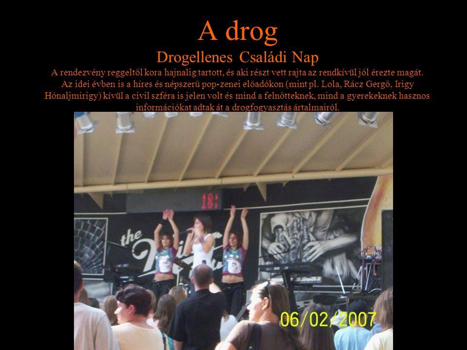 A drog Drogellenes Családi Nap A rendezvény reggeltől kora hajnalig tartott, és aki részt vett rajta az rendkívül jól érezte magát. Az idei évben is a