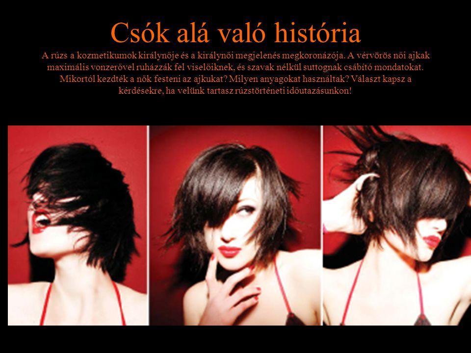 Csók alá való história A rúzs a kozmetikumok királynője és a királynői megjelenés megkoronázója. A vérvörös női ajkak maximális vonzerővel ruházzák fe