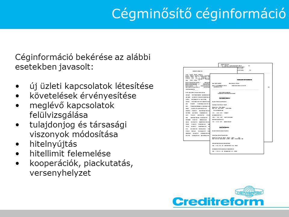 A cégminősítő céginformáció tartalma 1.Cégjegyzékben található adatok 2.Cég működésére vonatkozó adatok 3.Cég minősítését mutató adatok Jellemzői: •objektív •aktuális •primer és szekunder forrásból egyaránt származó adatokat tartalmaz •beszerzés közvetlen és közvetett úton történik •ellenőrzött adatokat tartalmaz •egységes minősítő rendszerrel készül •nemzetközisége általánosan elfogadott