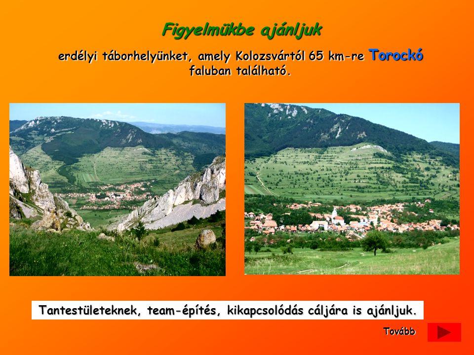 Figyelmükbe ajánljuk erdélyi táborhelyünket, amely Kolozsvártól 65 km-re Torockó faluban található. Tovább Tantestületeknek, team-építés, kikapcsolódá