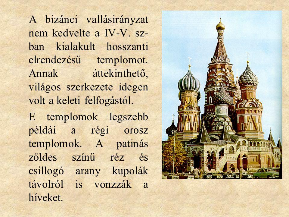 A bizánci vallásirányzat nem kedvelte a IV-V. sz- ban kialakult hosszanti elrendezésű templomot. Annak áttekinthető, világos szerkezete idegen volt a