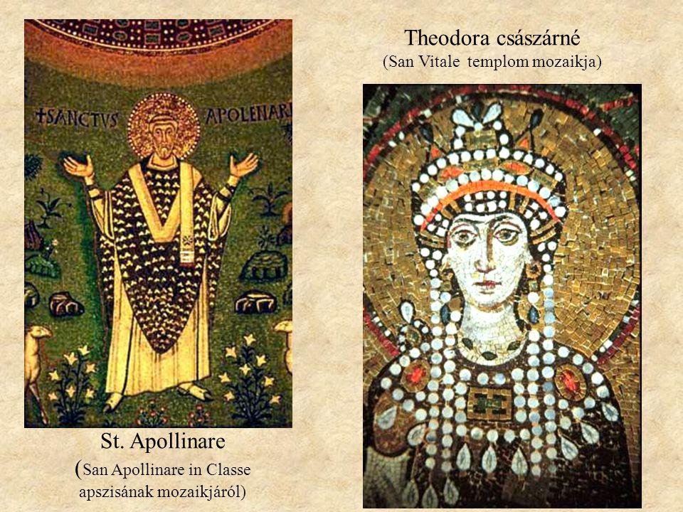 St. Apollinare ( San Apollinare in Classe apszisának mozaikjáról) Theodora császárné (San Vitale templom mozaikja)