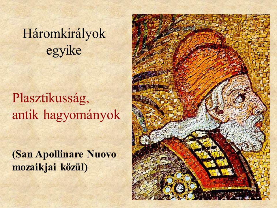 Háromkirályok egyike (San Apollinare Nuovo mozaikjai közül) Plasztikusság, antik hagyományok