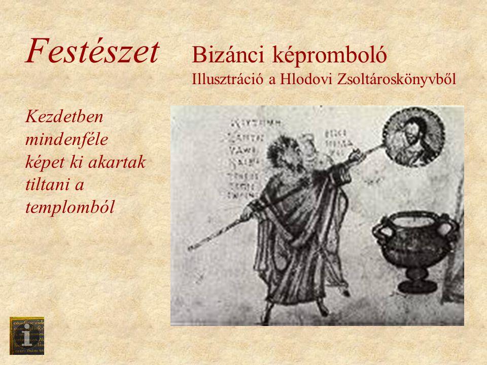 Festészet Bizánci képromboló Illusztráció a Hlodovi Zsoltároskönyvből Kezdetben mindenféle képet ki akartak tiltani a templomból