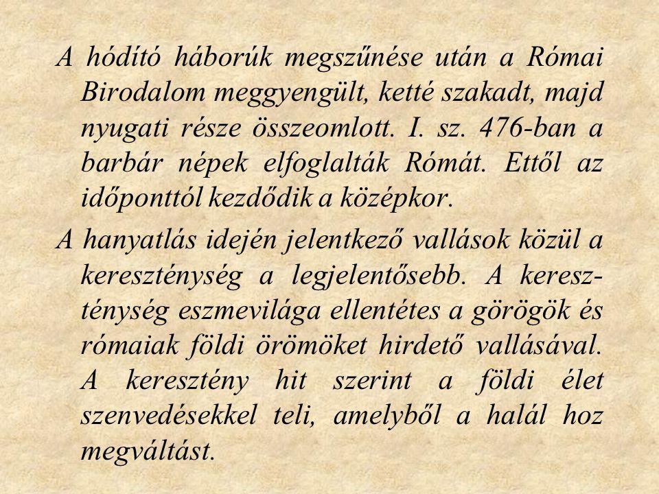 A kereszténység államvallássá válik (I.sz. 311.