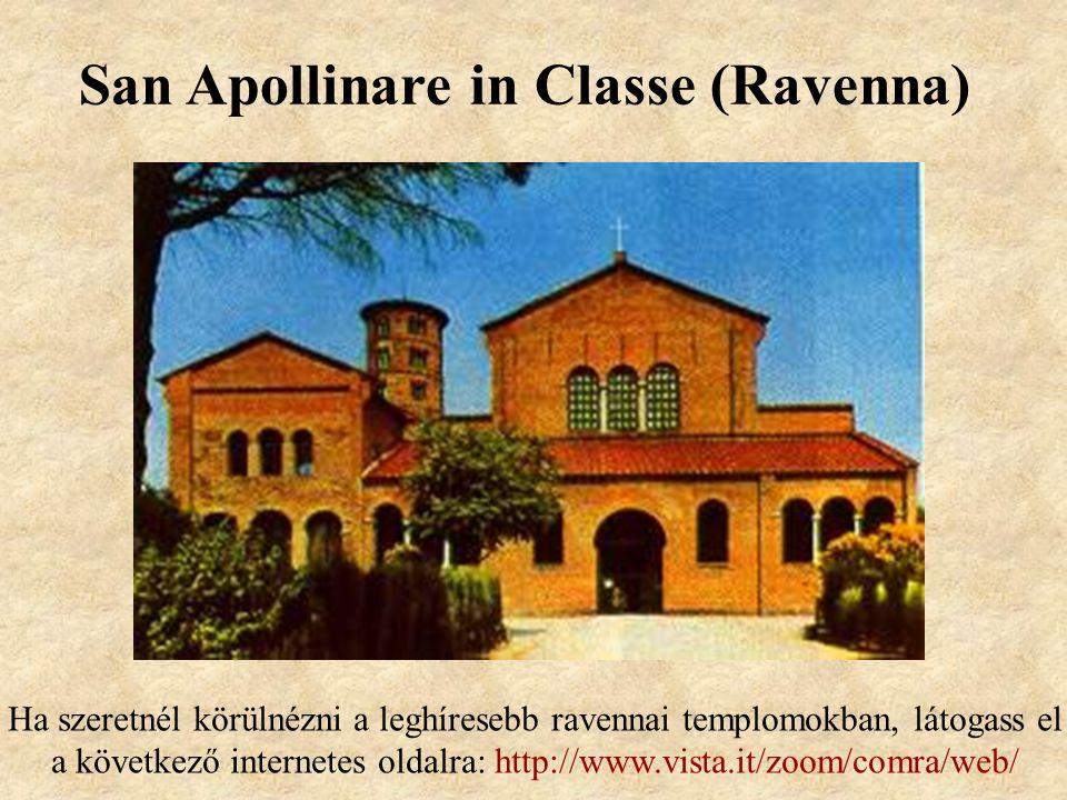 San Apollinare in Classe (Ravenna) Ha szeretnél körülnézni a leghíresebb ravennai templomokban, látogass el a következő internetes oldalra: http://www