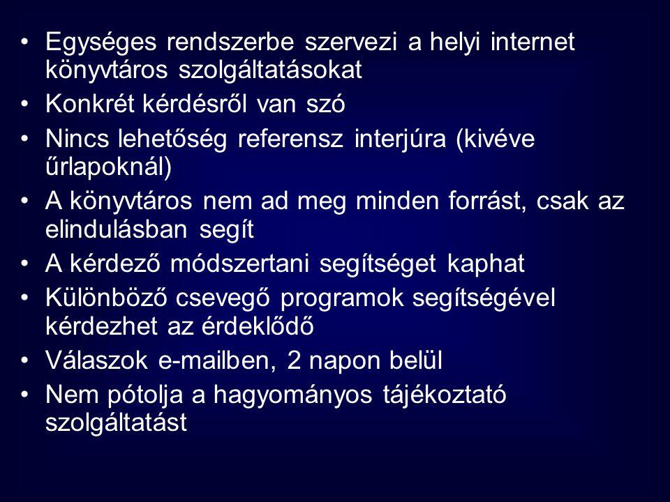 •Egységes rendszerbe szervezi a helyi internet könyvtáros szolgáltatásokat •Konkrét kérdésről van szó •Nincs lehetőség referensz interjúra (kivéve űrl